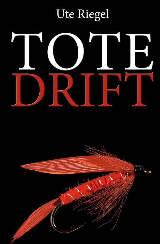 Tote_Drift_Cover - Ute Riegel - Frankfurt Krimi